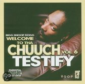 Welcome To Tha Chuuch 6  Vol.6 - Testify