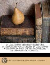 D. Carl Daub's Philosophische Und Theologische Vorlesungen