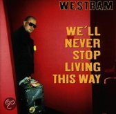 We'll Never Stop Living T