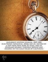 Audubon's Western Journal, 1849-1850 [Electronic Resource]