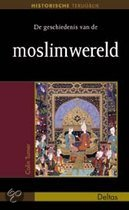 Historische terugblik De geschiedenis van de moslimwereld
