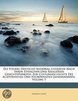 Die Neuere Deutsche National-Literatur Nach Ihren Ethischen Und Geligi Sen Gesichtspunkten. Erster Theil