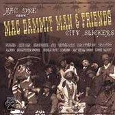 Mac Dammit Man & Friends: City Slickers