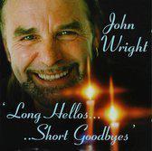 Long Hellos....Short Goodbyes