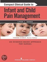 Omslag van 'Compact Clinical Guide to Infant and Child Pain Management'