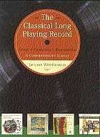 The Classical Long Playing Record