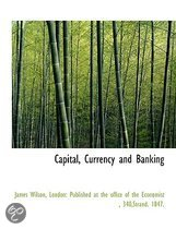 Capital, Currency and Banking