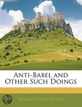 Anti-Babel and Other Such Doings