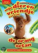 Mijn Dierenvriendje Vertelt - De Orang Oetan