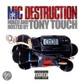 Mic Destruction: Mixed and Hosted by Tony Touch