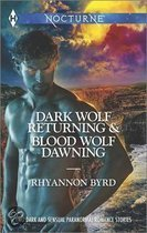 Dark Wolf Returning and Blood Wolf Dawning