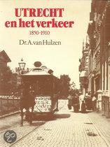 Utrecht en het verkeer 1850-1910