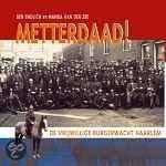 Metterdaad! - De Vrijwillige Burgerwacht Haarlem