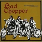 Bad Chopper - Bad Chopper