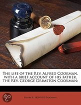 The Life of the REV. Alfred Cookman, with a Brief Account of His Father, the REV. George Grimston Cookman;