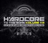 Hardcore To The Bone Vol. 13