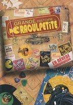 Raoul Petite - La Grande Histoire