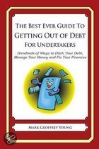 The Best Ever Guide to Getting Out of Debt for Undertakers