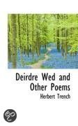 Deirdre Wed and Other Poems