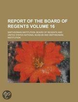 Report of the Board of Regents Volume 16