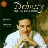 Debussy: Images, Preludes /  Michel Dalberto