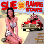 Sue -And The Flaming Stars- Moreno - Drivin On The Highway Of Love