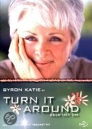 Byron Katie - Turn It Around