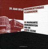 20 markante monumenten van de 20ste eeuw / 20 jaar Open Monumentendag Vlaanderen