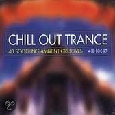 Chill Out Trance (40 Soothing Ambient Grooves)