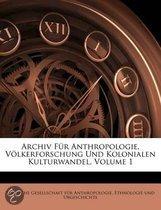 Archiv Fur Anthropologie, Volkerforschung Und Kolonialen Kulturwandel, Volume 1