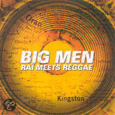 Big Men: Rai Meets Reggae