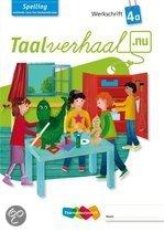 Taalverhaal.nu Spelling / A Groep 4 / deel Werkschrift