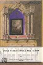 Jaarboek van het Centraal Bureau voor Genealogie 65-2011 - Van je familie moet je het hebben