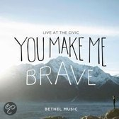 You Make Me Brave (Live At The Civi