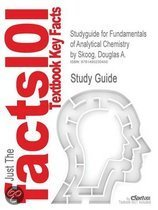 Studyguide for Fundamentals of Analytical Chemistry by Skoog, Douglas A., ISBN 9780495558286