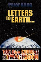 Letters to Earth...You Can Survive Armageddon!