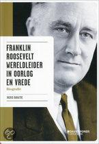 Franklin Roosevelt: wereldleider in oorlog en vrede