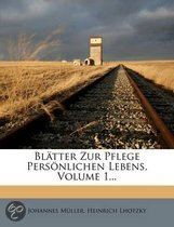 Bl Tter Zur Pflege Pers Nlichen Lebens, Volume 1...