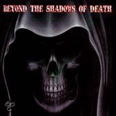 Beyond the Shadows of Death