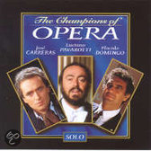 The Champions of Opera / Carreras, Pavarotti & Domingo
