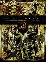 Skinny Puppy - Live Greater Wrong