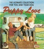 Puppy Love - The Ultimate Collection for You And Your Dog