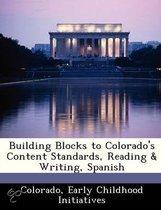 Building Blocks to Colorado's Content Standards, Reading & Writing, Spanish