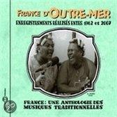 France - Une Anthologie France d'Outre Mer 1962-2007