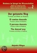 Der getanzte Weg / El camino danzado / Il percoso danzato / The danced way