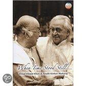 Ustad Vilayat & Pandit Kishan Khan - When Time Stood Still