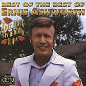 The Best of the Rest of Ernie Ashworth: Talk Back Trembling Lips