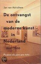 De Ontvangst Van De Moderne Kunst In Nederland 1910-2000