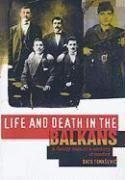 Life and Death in the Balkans