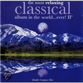 The Most Relaxing Classical Album In The World...Ever! Vol 2